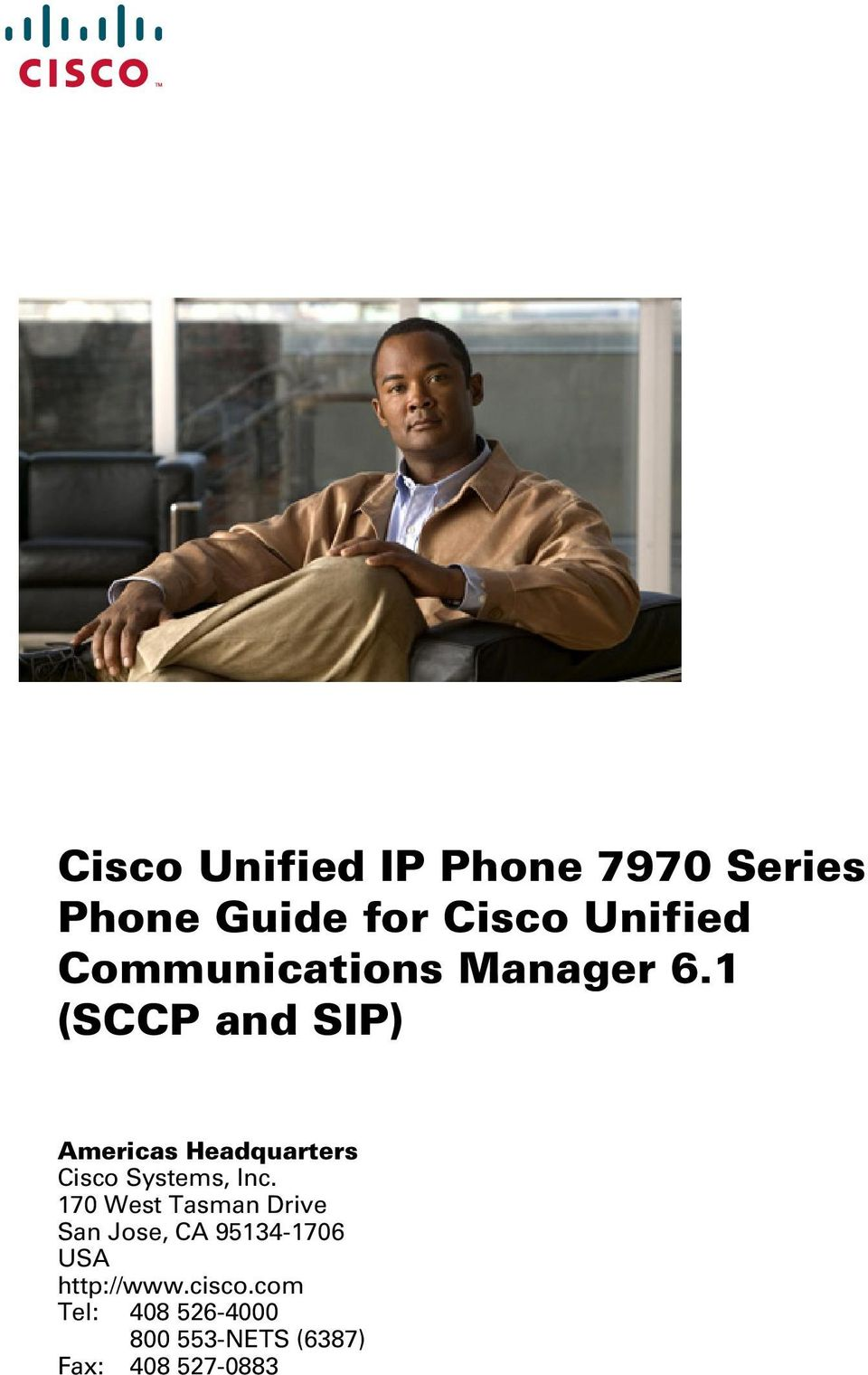 1 (SCCP and SIP) Americas Headquarters Cisco Systems, Inc.