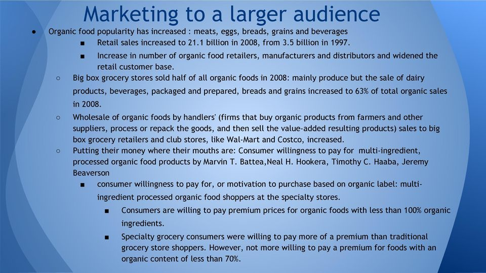 Big box grocery stores sold half of all organic foods in 2008: mainly produce but the sale of dairy products, beverages, packaged and prepared, breads and grains increased to 63% of total organic