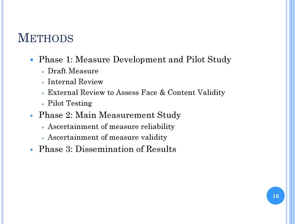Testing Phase 2: Main Measurement Study Ascertainment of measure