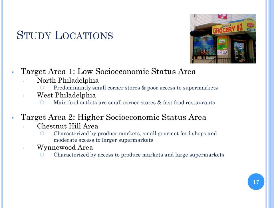 Area 2: Higher Socioeconomic Status Area Chestnut Hill Area Characterized by produce markets, small gourmet food shops
