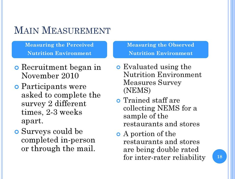 Measuring the Observed Nutrition Environment Evaluated using the Nutrition Environment Measures Survey (NEMS) Trained staff are
