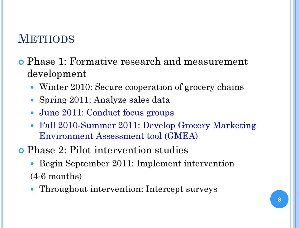 2011: Develop Grocery Marketing Environment Assessment tool (GMEA) Phase 2: Pilot intervention