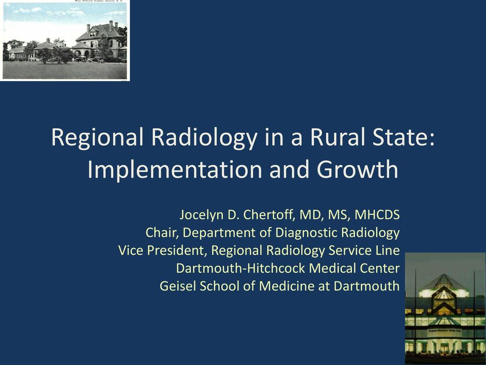 Chertoff, MD, MS, MHCDS Chair, Department of Diagnostic Radiology