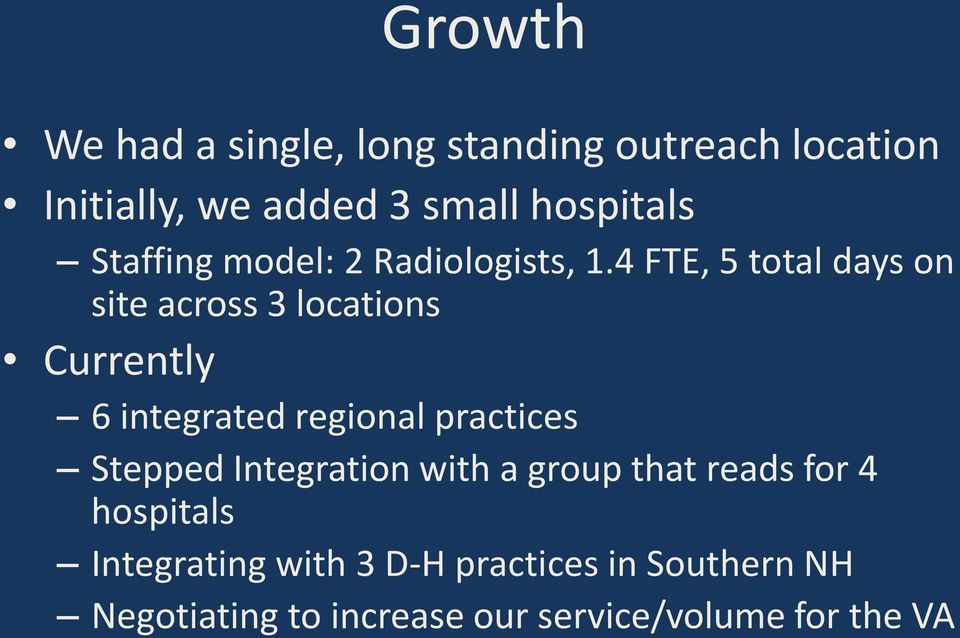 4 FTE, 5 total days on site across 3 locations Currently 6 integrated regional practices