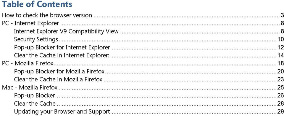 .. 12 Clear the Cache in Internet Explorer:... 14 PC - Mozilla Firefox... 18 Pop-up Blocker for Mozilla Firefox.