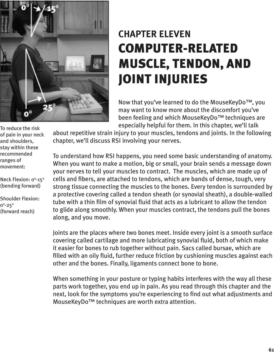techniques are especially helpful for them. In this chapter, we ll talk about repetitive strain injury to your muscles, tendons and joints.