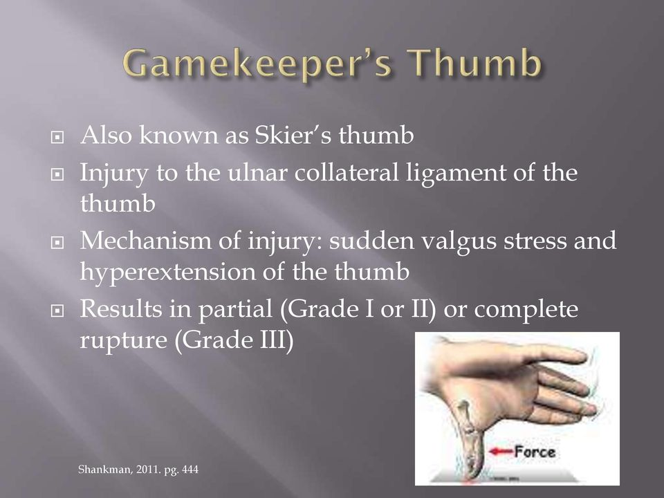 stress and hyperextension of the thumb Results in partial