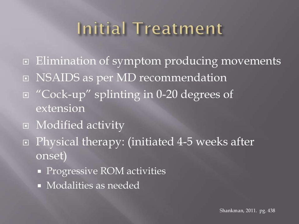 Modified activity Physical therapy: (initiated 4-5 weeks after