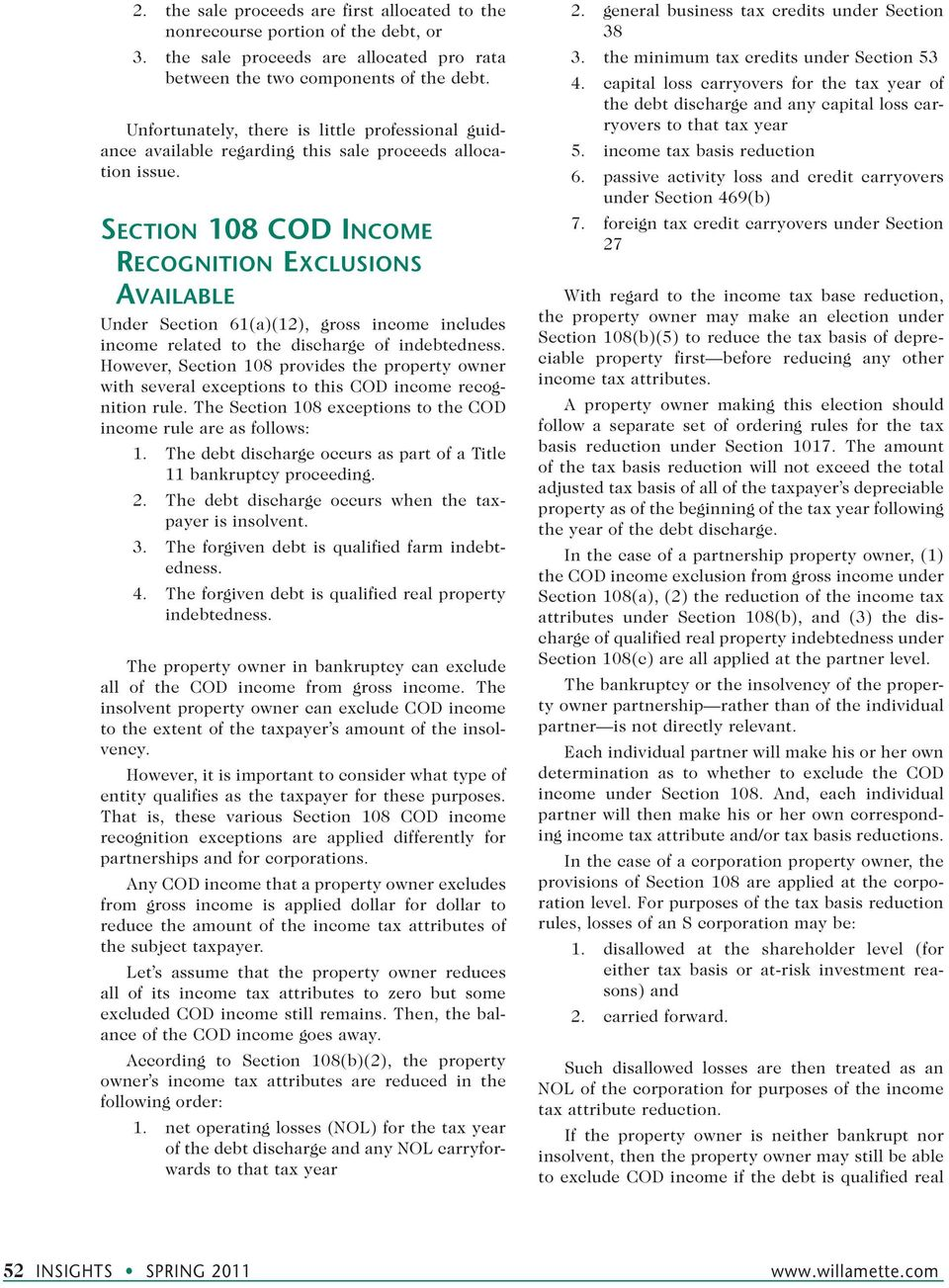 Section 108 COD Income Recognition Exclusions Available Under Section 61(a)(12), gross income includes income related to the discharge of indebtedness.