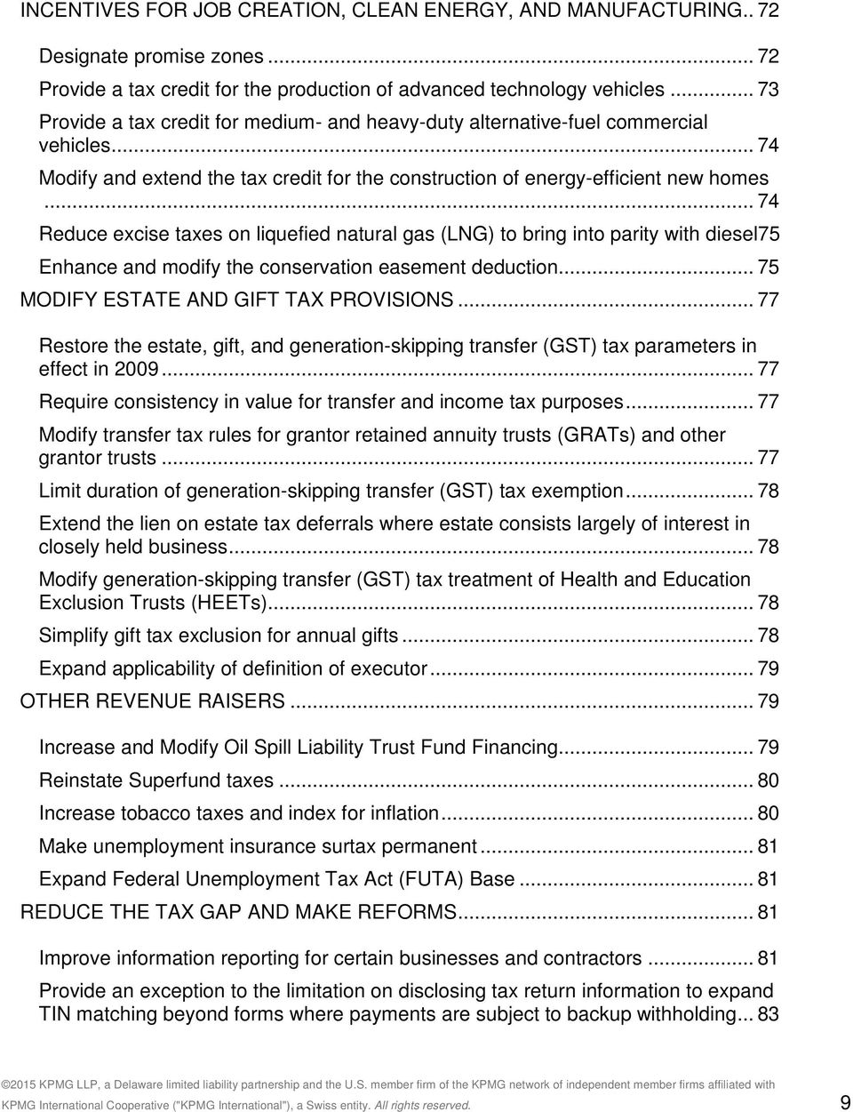 .. 74 Reduce excise taxes on liquefied natural gas (LNG) to bring into parity with diesel75 Enhance and modify the conservation easement deduction... 75 MODIFY ESTATE AND GIFT TAX PROVISIONS.
