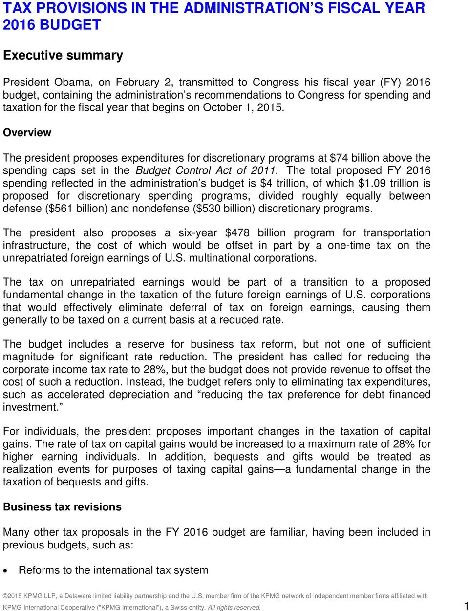 Overview The president proposes expenditures for discretionary programs at $74 billion above the spending caps set in the Budget Control Act of 2011.
