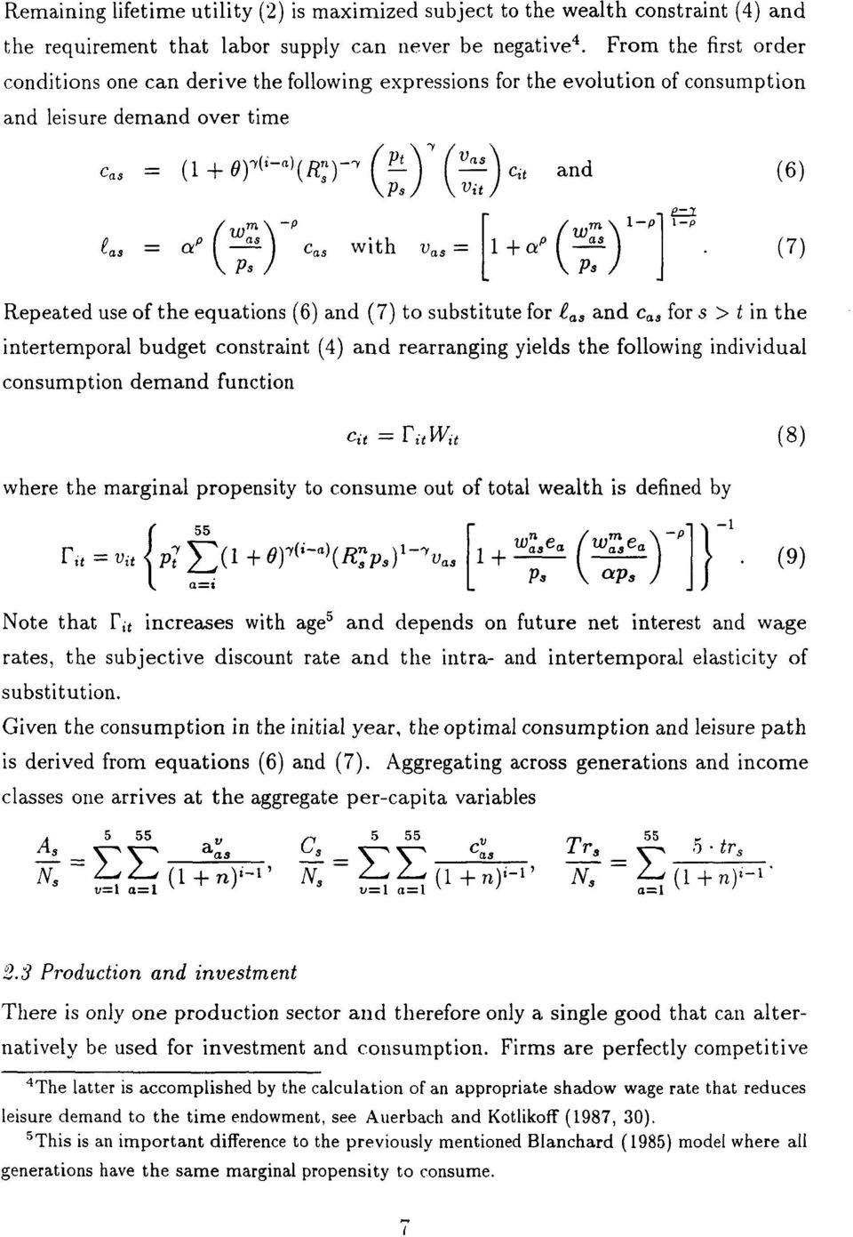 use of the equations (6) and (7) to Substitute for as and c as for s > t in the intertemporal budget constraint (4) and rearranging yields the following individual consumption demand function cu =