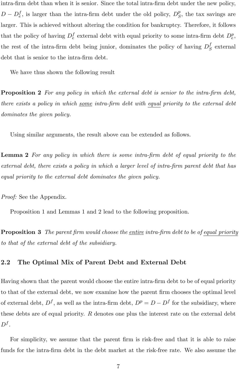 Therefore, it follows that the policy of having D f e external debt with equal priority to some intra-firm debt D p e, the rest of the intra-firm debt being junior, dominates the policy of having D f
