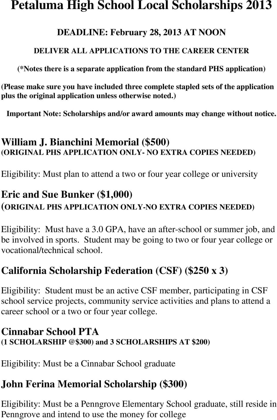 ) Important Note: Scholarships and/or award amounts may change without notice. William J.