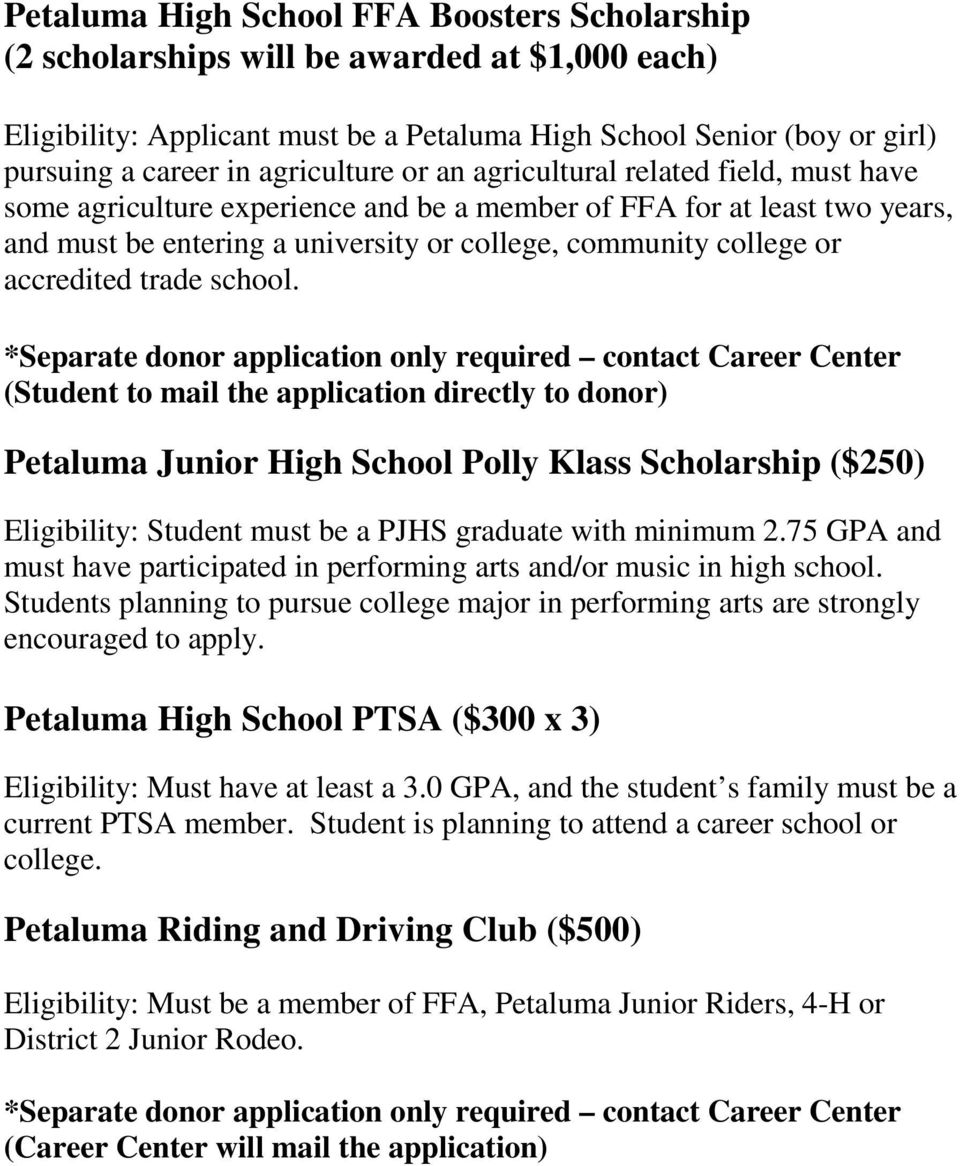 accredited trade school. (Student to mail the application directly to donor) Petaluma Junior High School Polly Klass Scholarship ($250) Eligibility: Student must be a PJHS graduate with minimum 2.
