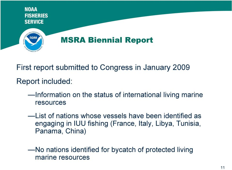 vessels have been identified as engaging in IUU fishing (France, Italy, Libya, Tunisia,