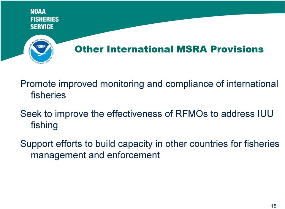 effectiveness of RFMOs to address IUU fishing Support efforts to