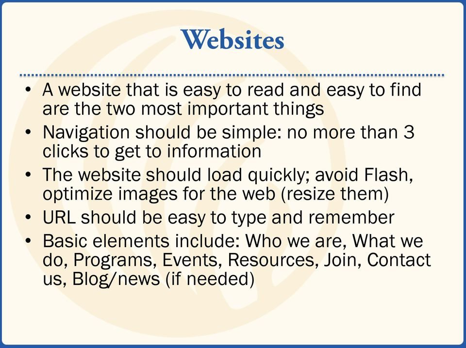Flash, optimize images for the web (resize them) URL should be easy to type and remember Basic