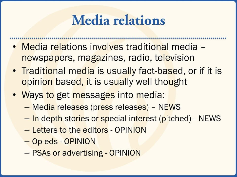 thought Ways to get messages into media: Media releases (press releases) NEWS In-depth stories or