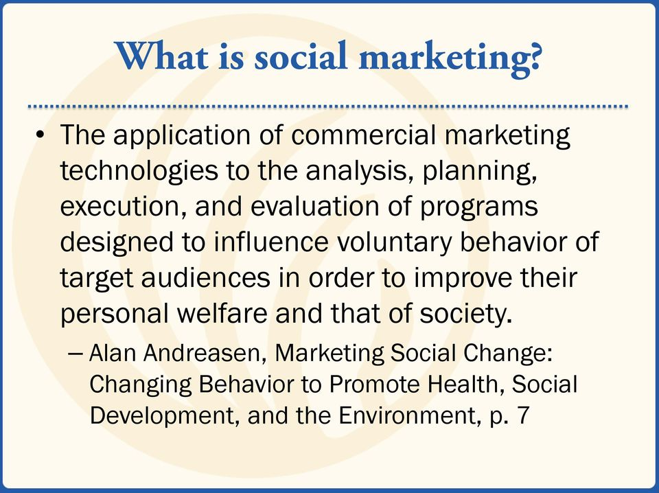 evaluation of programs designed to influence voluntary behavior of target audiences in order to