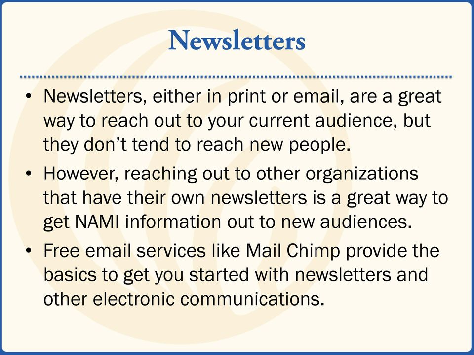 However, reaching out to other organizations that have their own newsletters is a great way to get
