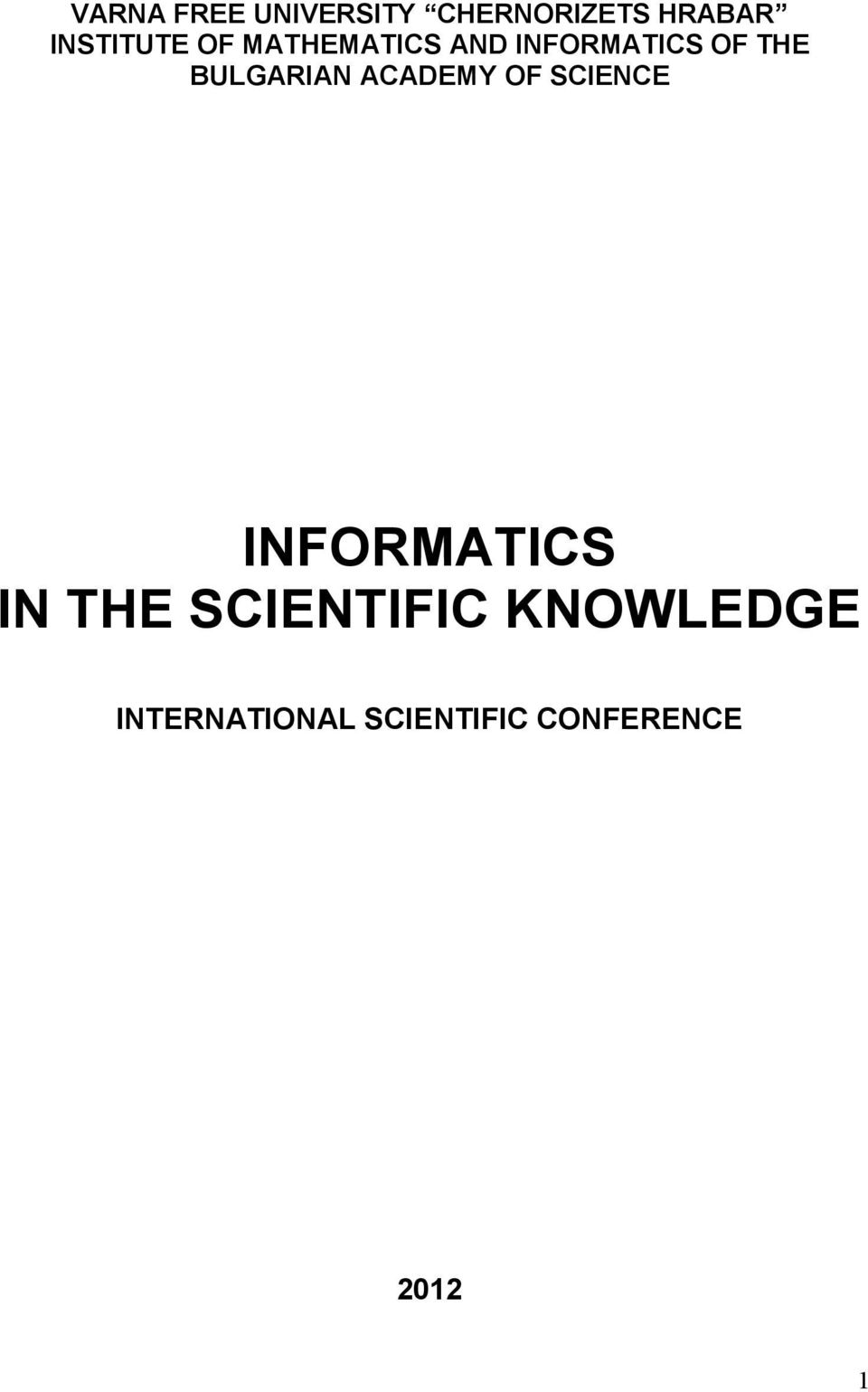 BULGARIAN ACADEMY OF SCIENCE INFORMATICS IN THE