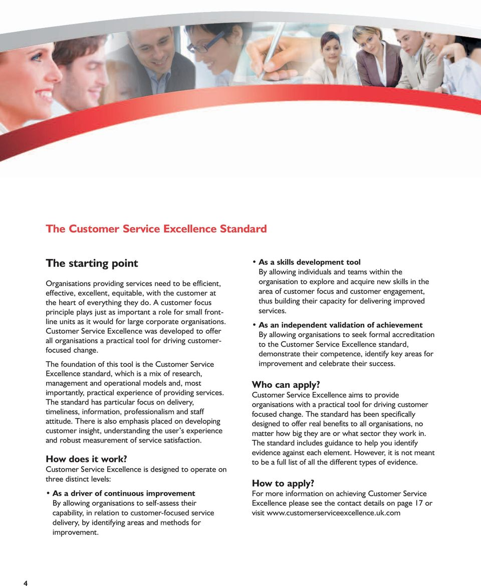 Customer Service Excellence was developed to offer all organisations a practical tool for driving customerfocused change.