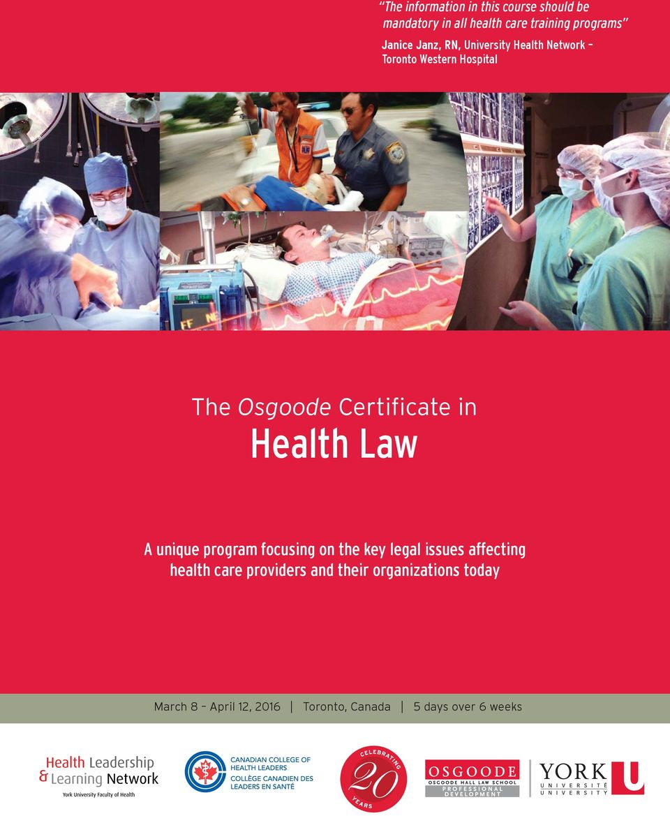 Certificate in Health Law A unique program focusing on the key legal issues affecting