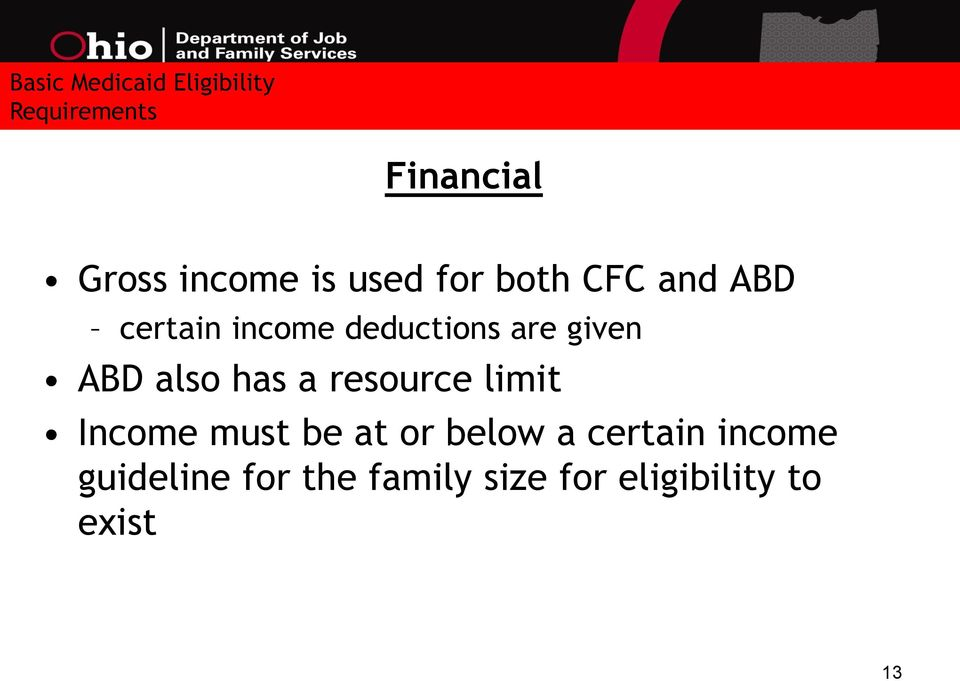 ABD also has a resource limit Income must be at or below a