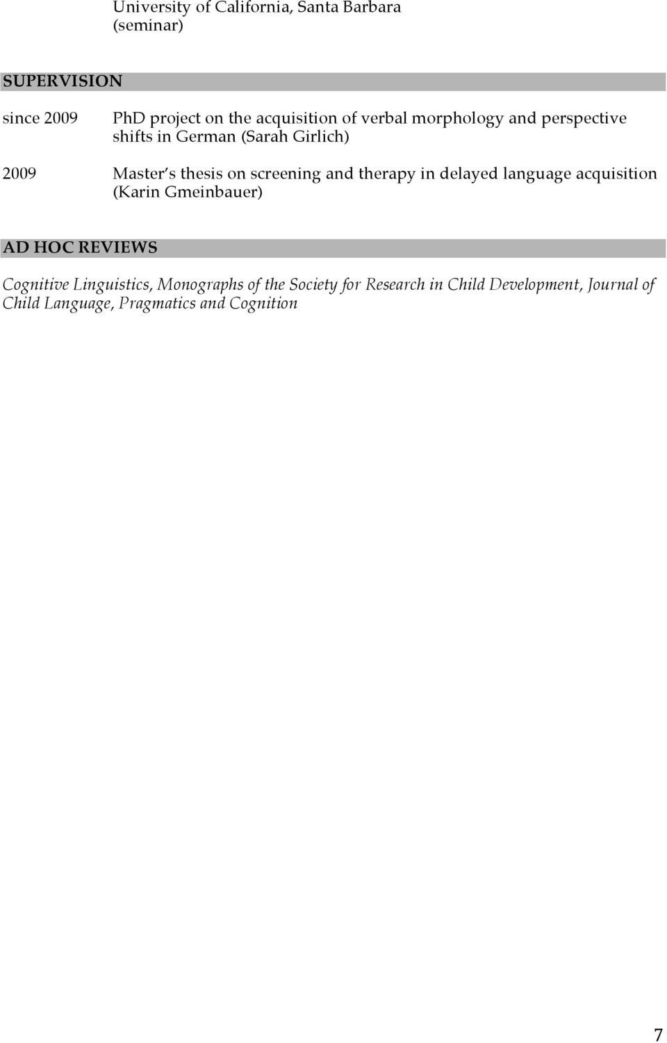 and therapy in delayed language acquisition (Karin Gmeinbauer) AD HOC REVIEWS Cognitive Linguistics,