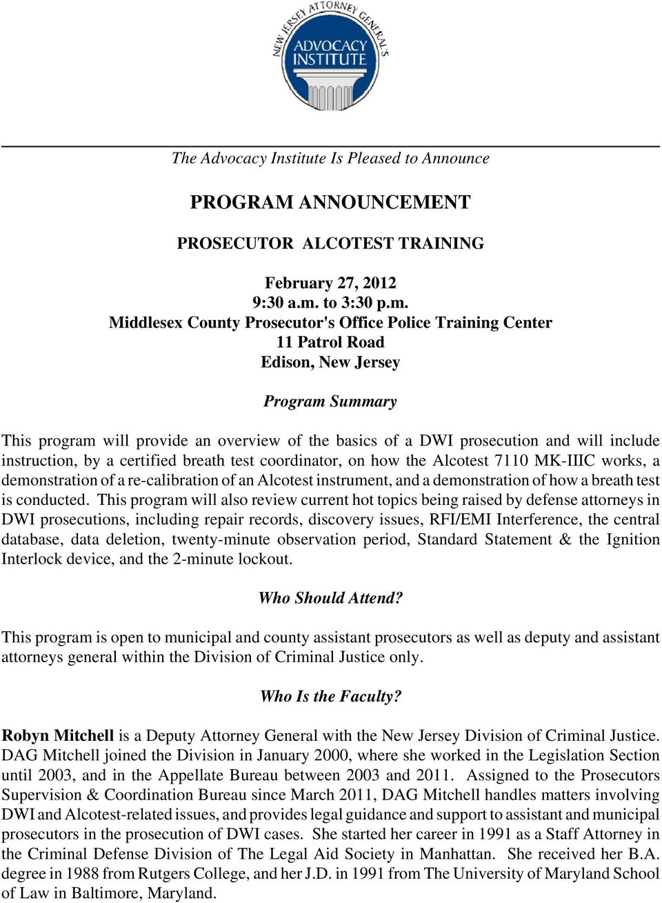 Middlesex County Prosecutor's Office Police Training Center 11 Patrol Road Edison, New Jersey Program Summary This program will provide an overview of the basics of a DWI prosecution and will include