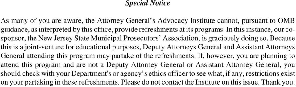 Because this is a joint-venture for educational purposes, Deputy Attorneys General and Assistant Attorneys General attending this program may partake of the refreshments.