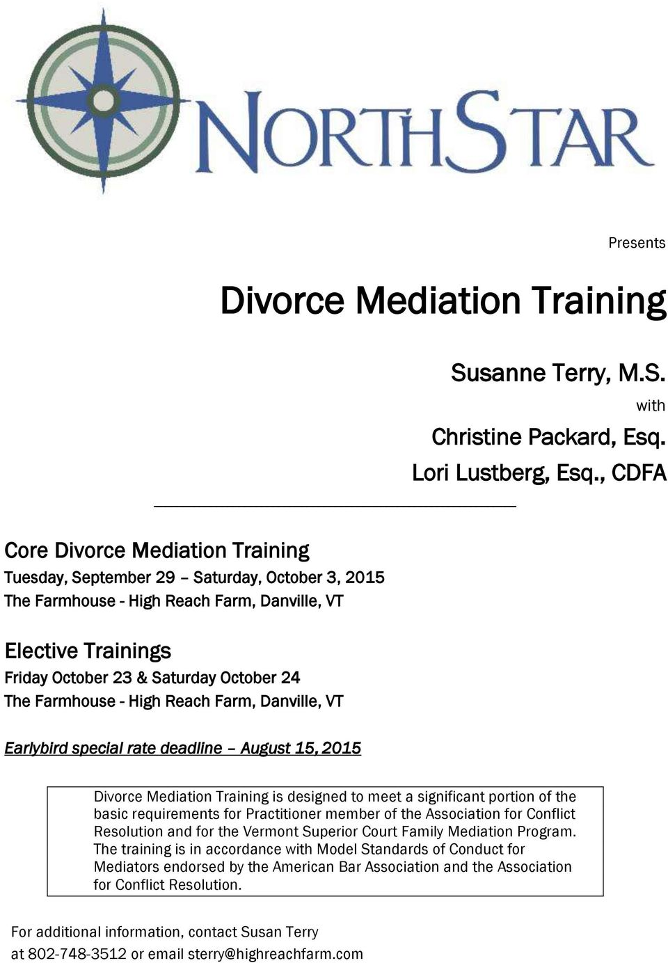 Farmhouse - High Reach Farm, Danville, VT Earlybird special rate deadline August 15, 2015 Divorce Mediation Training is designed to meet a significant portion of the basic requirements for