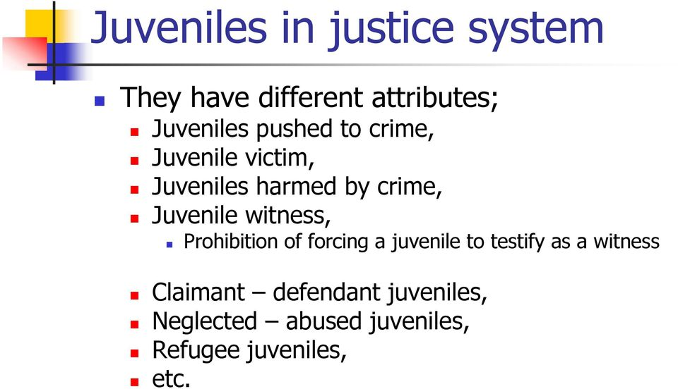 witness, Prohibition of forcing a juvenile to testify as a witness