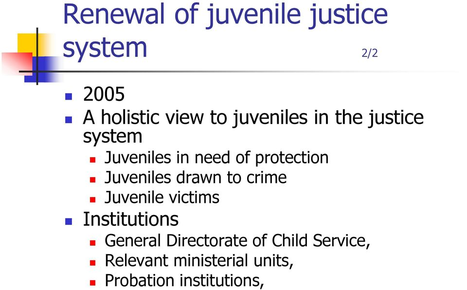 Juveniles drawn to crime Juvenile victims Institutions General