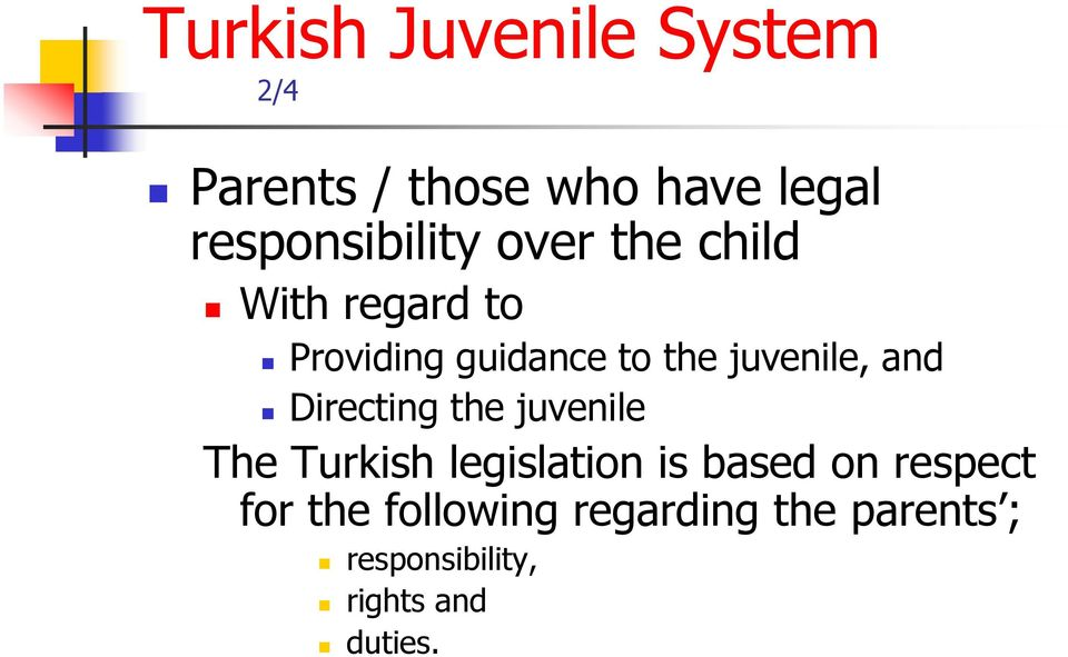 juvenile, and Directing the juvenile The Turkish legislation is based