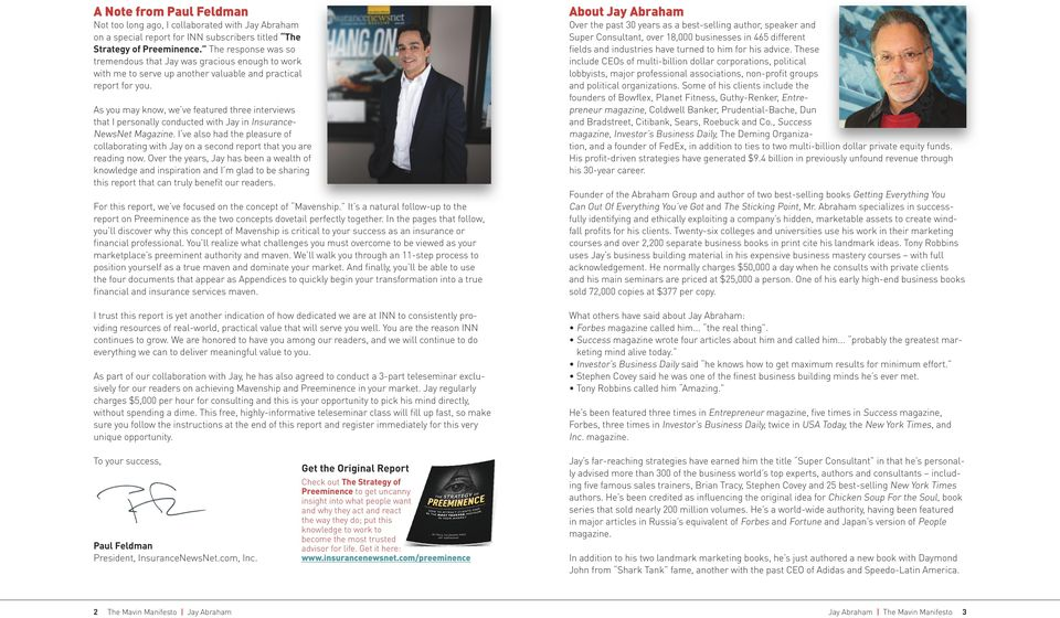 As you may know, we ve featured three interviews that I personally conducted with Jay in Insurance- NewsNet Magazine.