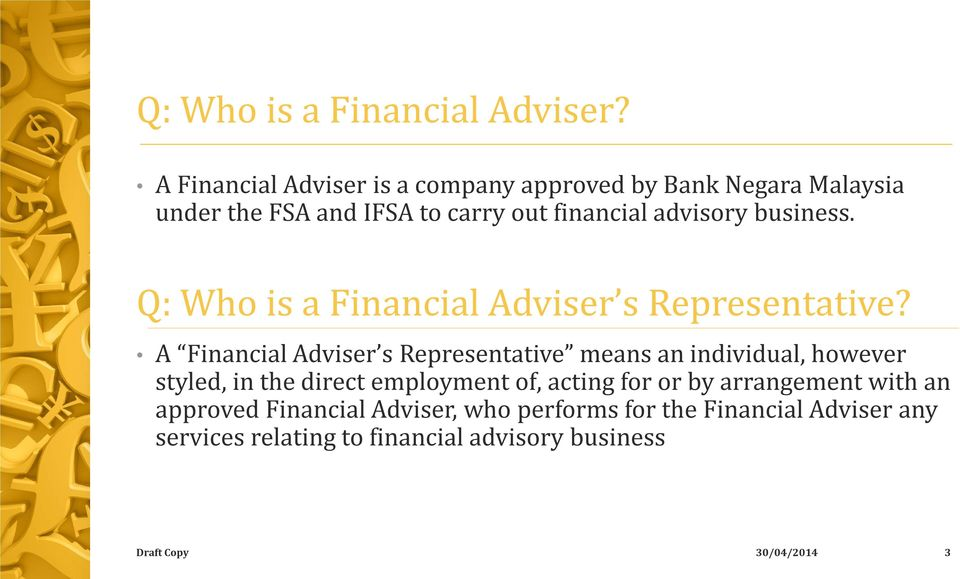 advisory business. Q: Who is a Financial Adviser s Representative?