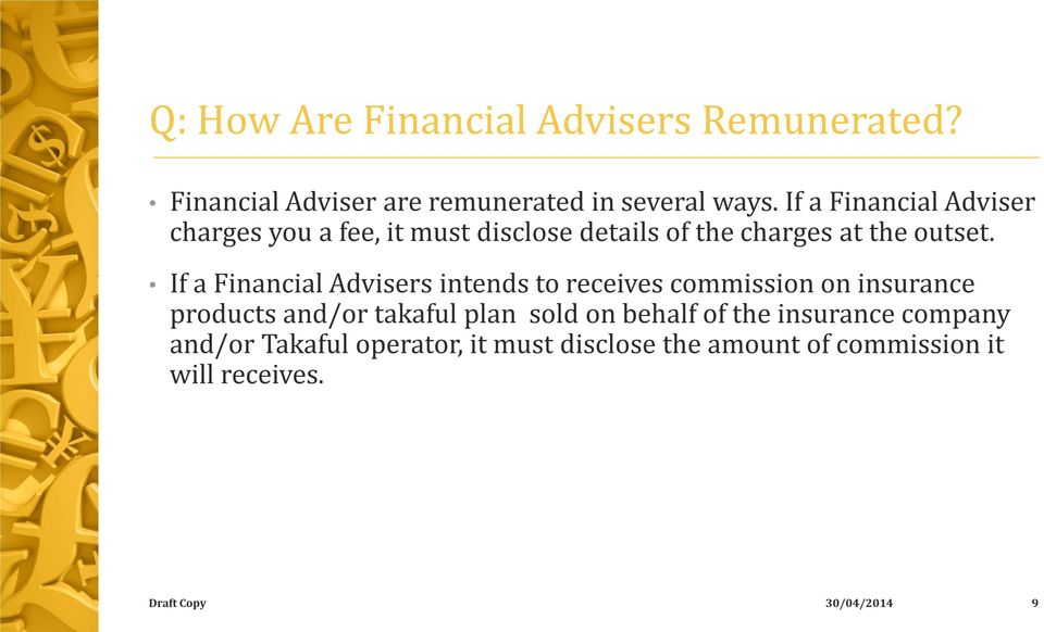 If a Financial Advisers intends to receives commission on insurance products and/or takaful plan sold