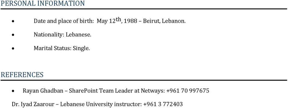 REFERENCES Rayan Ghadban SharePoint Team Leader at Netways: +961