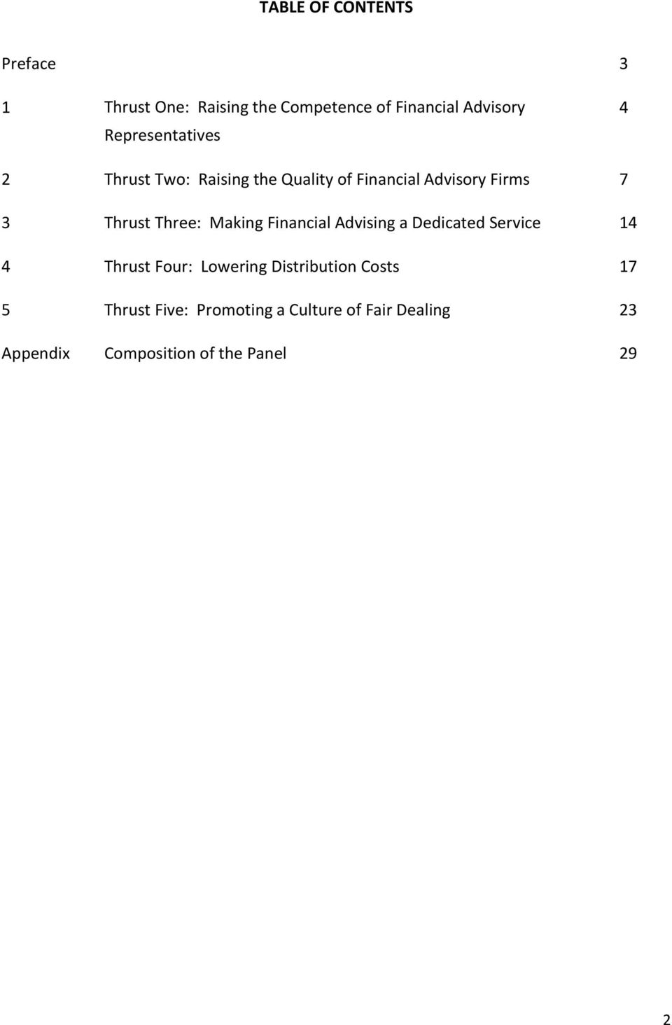 Three: Making Financial Advising a Dedicated Service 14 4 Thrust Four: Lowering Distribution