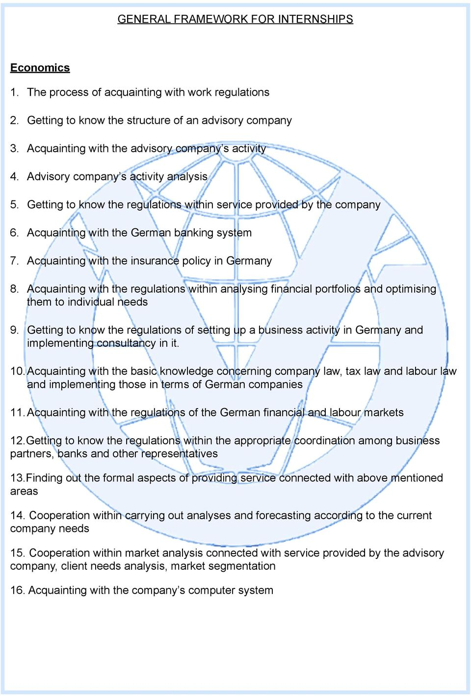 Acquainting with the German banking system 7. Acquainting with the insurance policy in Germany 8.