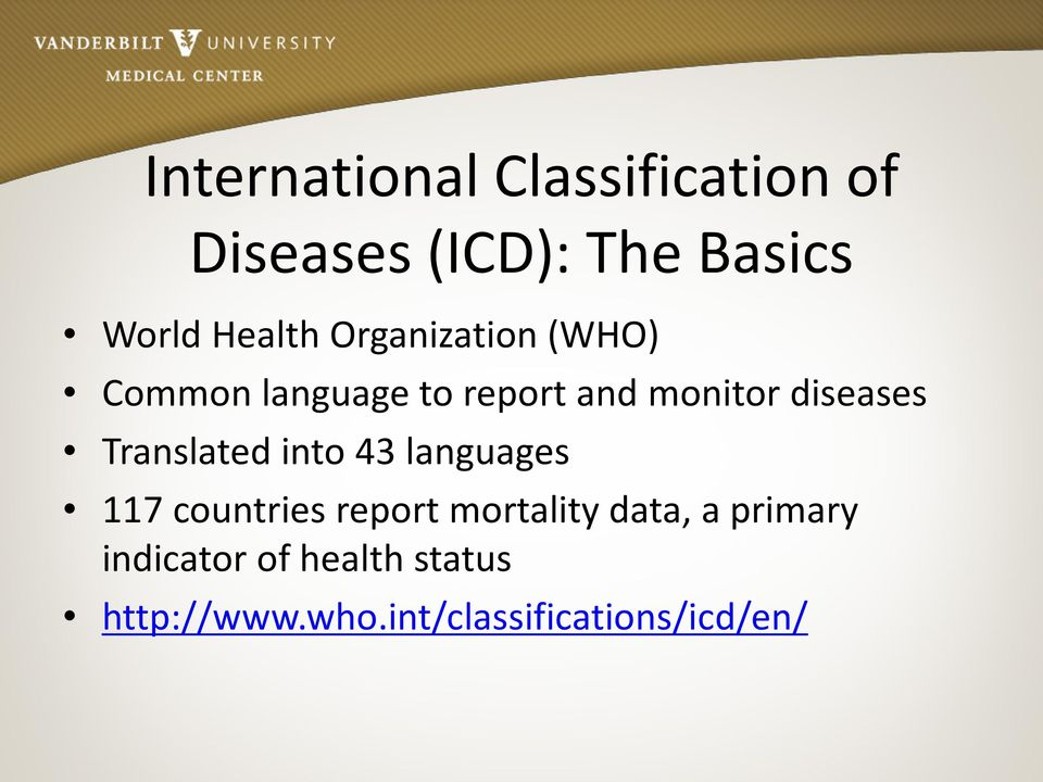 diseases Translated into 43 languages 117 countries report mortality