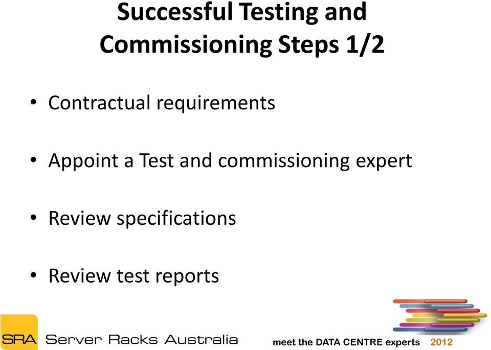 Appoint a Test and commissioning