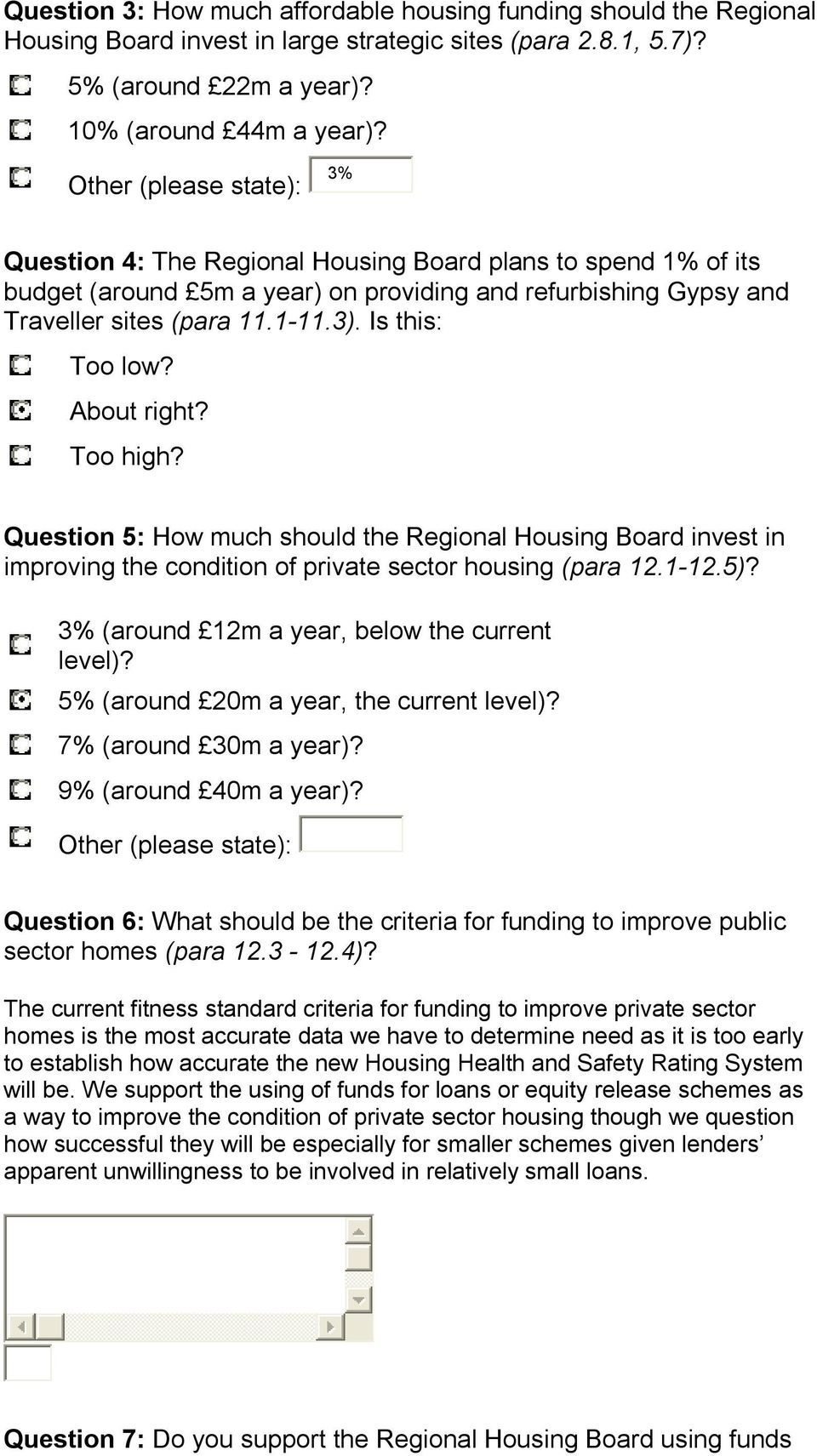 Is this: Too low? About right? Too high? Question 5: How much should the Regional Housing Board invest in improving the condition of private sector housing (para 12.1-12.5)?