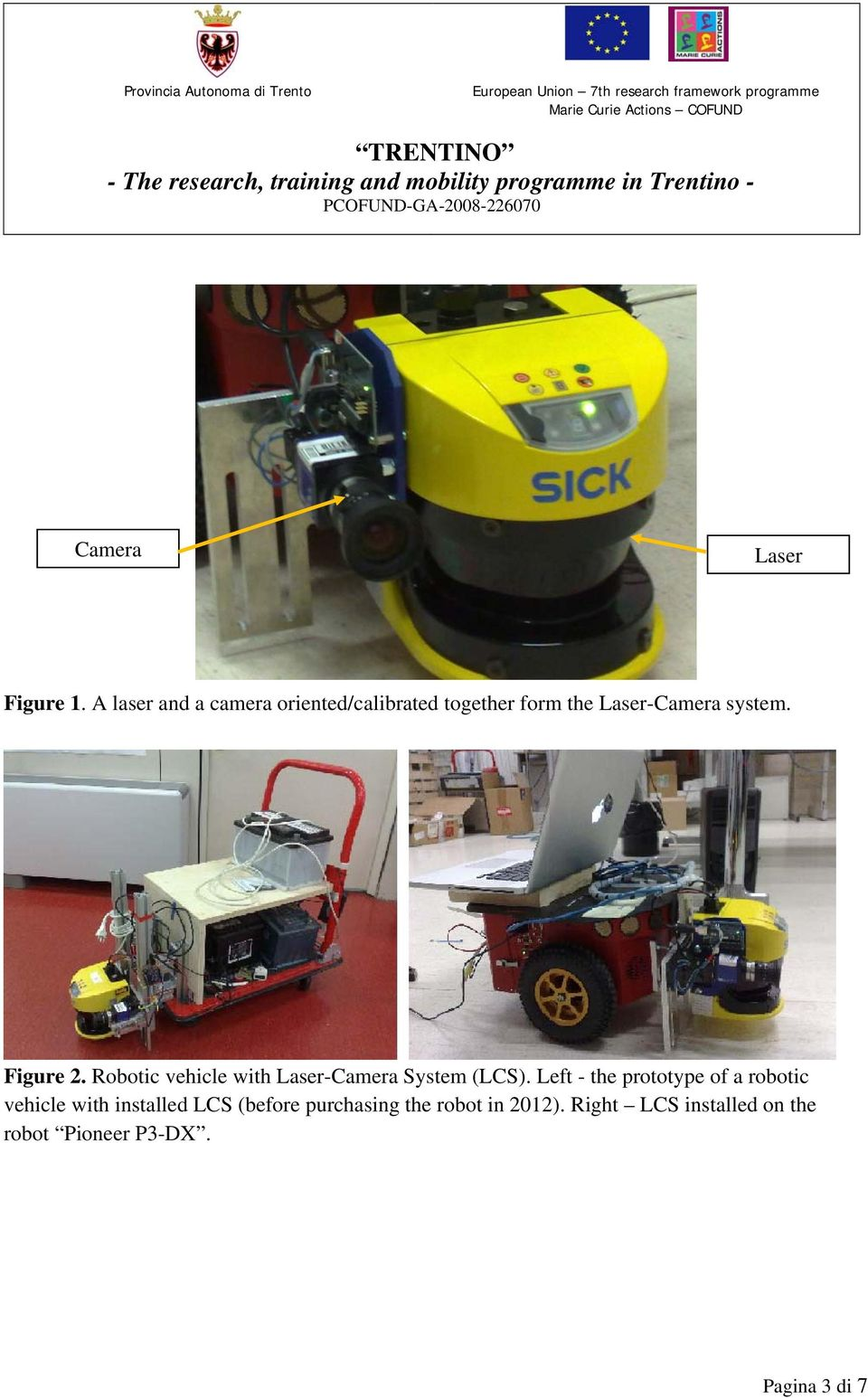 Figure 2. Robotic vehicle with Laser-Camera System (LCS).