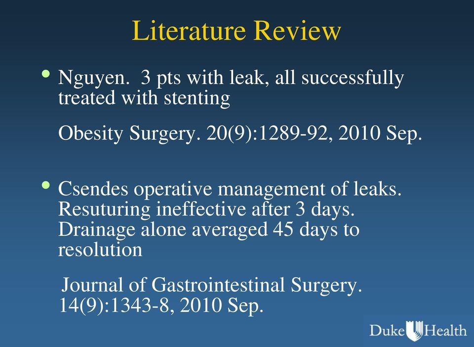 20(9):1289-92, 2010 Sep. Csendes operative management of leaks.