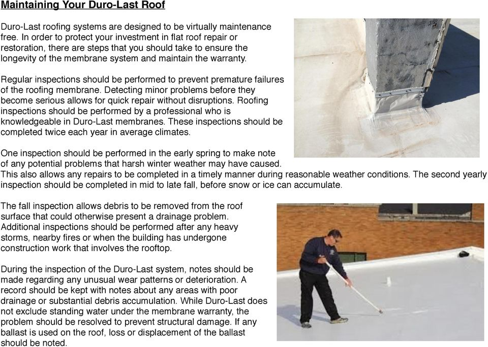Regular inspections should be performed to prevent premature failures of the roofing membrane. Detecting minor problems before they become serious allows for quick repair without disruptions.
