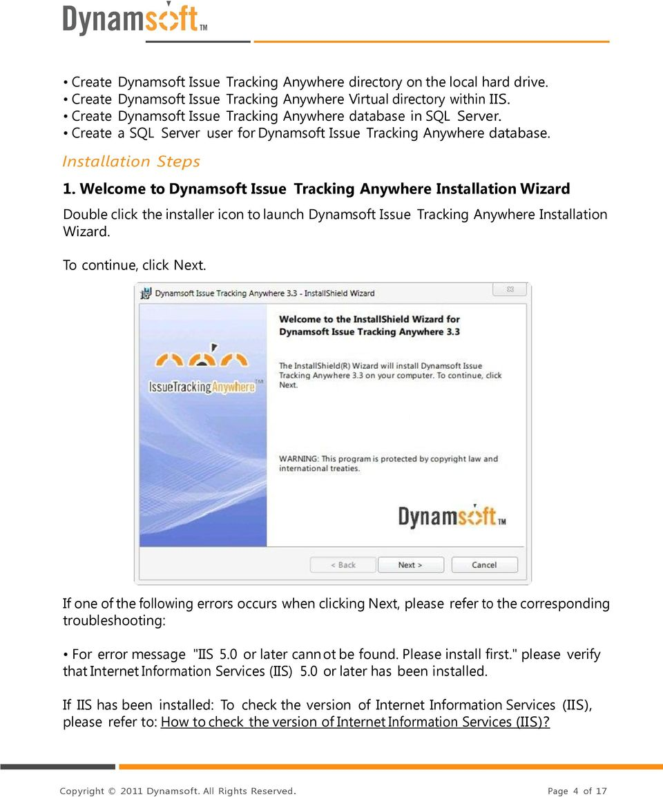 Welcome to Dynamsoft Issue Tracking Anywhere Installation Wizard Double click the installer icon to launch Dynamsoft Issue Tracking Anywhere Installation Wizard. To continue, click Next.