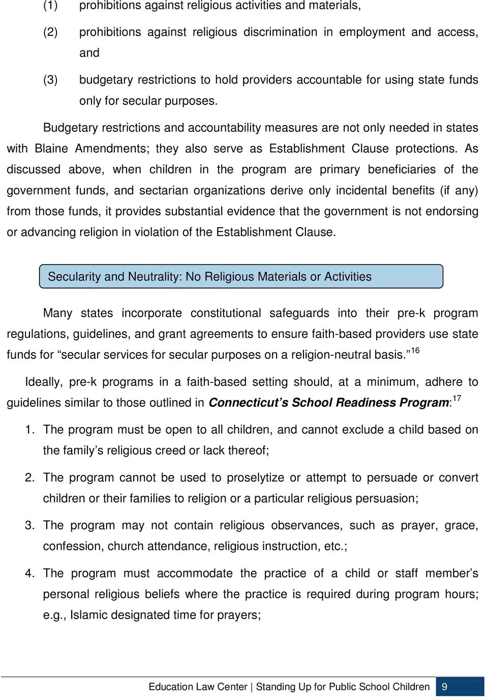 Budgetary restrictions and accountability measures are not only needed in states with Blaine Amendments; they also serve as Establishment Clause protections.